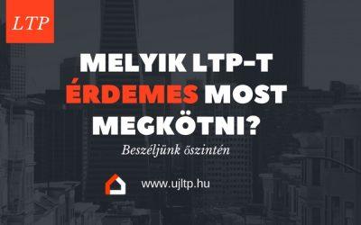 Melyik LTP-t érdemes most megkötni?